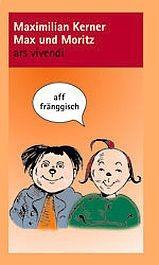 Maximilian Kerner: Max und Moritz