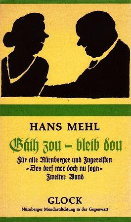 Hans Mehl: Gäih zou - bleib dou