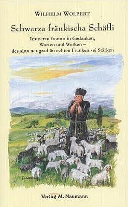 Wilhelm Wolpert: Schwarza fränkischa Schäfli