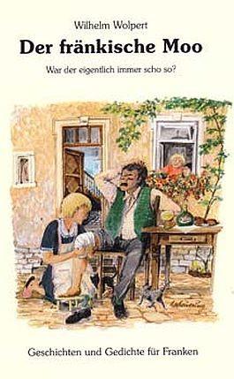 Wilhelm Wolpert: Der fränkische Moo