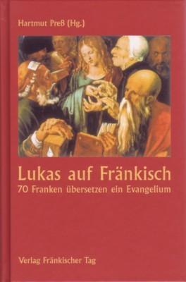 Hartmut Preß: Lukas auf Fränkisch