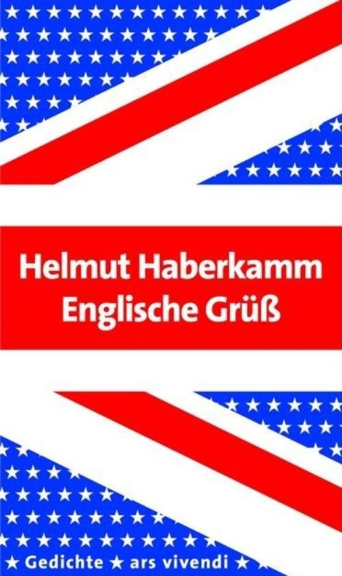 Helmut Haberkamm: Englische Grüß