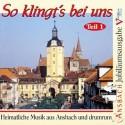 So klingt's bei uns. Heimatliche Musik aus Ansbach und drumrum. Teil 1