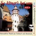 So klingt's bei uns. Heimatliche Musik aus Ansbach und drumrum. Teil 2