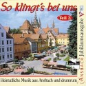 So klingt's bei uns. Heimatliche Musik aus Ansbach und drumrum. Teil 3