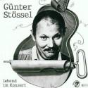 Günter Stössel änd fränds: Lebend im Konzert