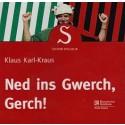 Klaus Karl-Kraus: Ned ins Gwerch, Gerch!