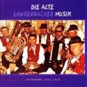 Die alte Langenbacher Musik: Aufnahmen 1961-1969