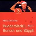 Klaus Karl-Kraus: Budderblädzli, Bunsch und Bäggli