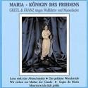 Gretl & Franz: Maria - Königin des Friedens