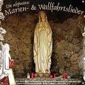 Die schönsten Marien- und Wallfahrtslieder