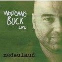 Wolfgang Buck live: Nedsulaud