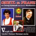 Gretl & Franz: Vergiß die Lieder deiner Heimat nicht