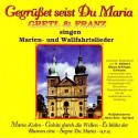 Gretl & Franz: Gegrüßet seist du Maria
