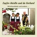 Zupfer-Moidln und da Gerhard: Wirtshauslieder und andere