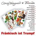 Conny Wagner & Friends: Fränkisch ist Trumpf