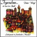 Dieter Weigl: Irgendwo.. in uns'rer Stadt