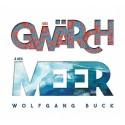 Wolfgang Buck: Des Gwärch & des Meer
