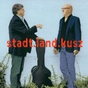 Fitzgerald Kusz & Klaus Brandl: Stadt.Land.Kusz