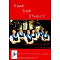 frisch - frech - fränkisch