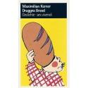 Maximilian Kerner: Druggns Brood