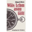 Eduard Dietz: Wäis Lebm asuu läfft
