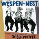 Kapelle Josef Pfeffer: Wespen-Nest