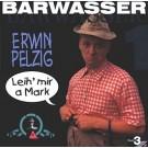 Frank-Markus Barwasser: Erwin Pelzig. Leih' mir a Mark