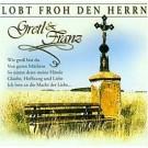 Gretl & Franz: Lobt froh den Herrn
