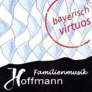 Familienmusik Hoffmann: Bayerisch virtuos