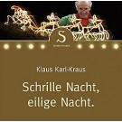 Klaus Karl-Kraus: Schrille Nacht, eilige Nacht