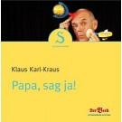 Klaus Karl-Kraus: Karpfen, Papa, sag ja