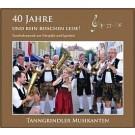 Tanngrindler Musikanten: 40 Jahre - und kein bisschen leise!