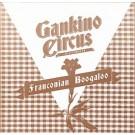 Gankino Circus: Franconian Boogaloo