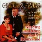 Gretl & Franz: Mit Sang und Klang durch's Böhmerland