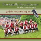 Blaskapelle Beratzhausen: 50 Jahr mitanand gspuit!