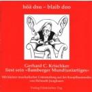 Gerhard Krischker: Höä zu - blaib doo