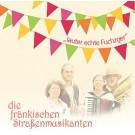 Die fränkischen Straßenmusikanten: Lauter echte Fuchzger