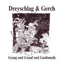 Dreyschlag & Gerch: Gsang und Gwaaf und Gaaßmusik