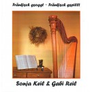 Sonja Keil & Gabi Reil: Fränkisch gsoggt, fränkisch gspillt