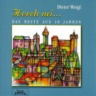 Dieter Weigl: Horch nei...