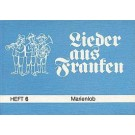 Lieder aus Franken, H. 6: Marienlob