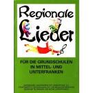 Regionale Lieder für die Grundschulen in Mittel- und Unterfranken