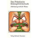Klemens Ehrlitzer: Das Fränkische Schimpfwörterbuch
