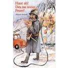 Wilhelm Wolpert: Haut ab! Des iss unner Feuer!