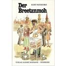 Kurt Patzschke: Der Breetznmoh