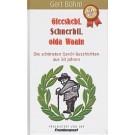 Gert Böhm: Gleeskebf, Schnerbfl, olda Waafn